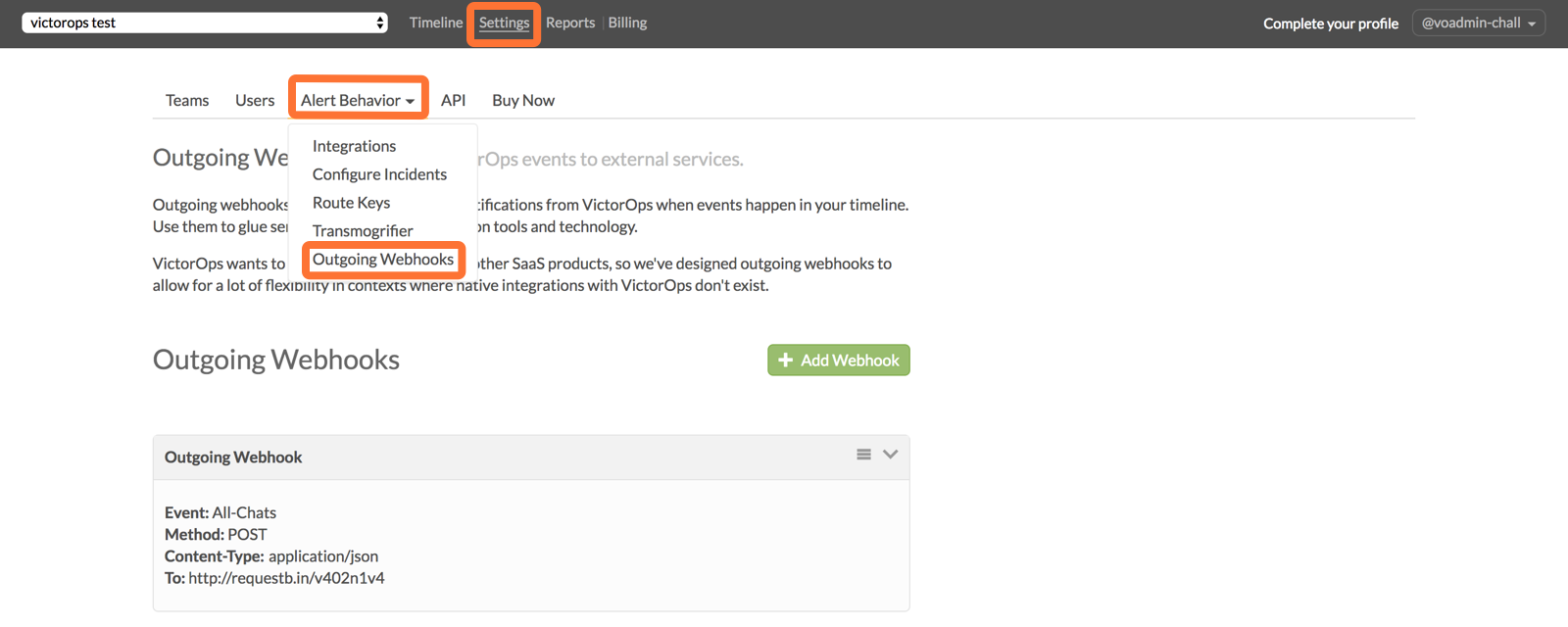 Getting Started. From the VictorOps timeline go to Settings >> Alert  Behavior >> Outgoing Webhooks. Select Add Webhook.