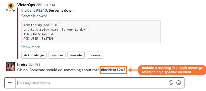 use a hashtag and the incident number to reference a specific incident within Slack VictorOps
